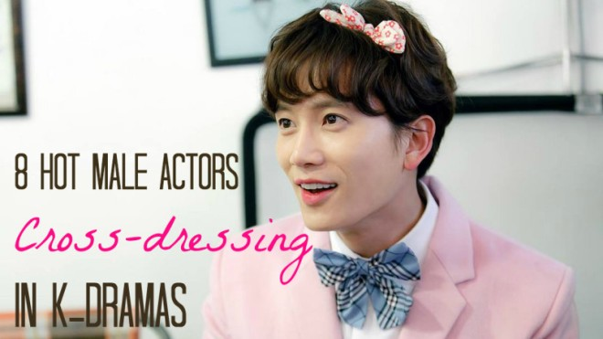 8 Sexies Male Idols Cross-dressing in K-Dramas